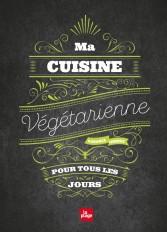 Ma cuisine végétarienne pour tous les jours NED