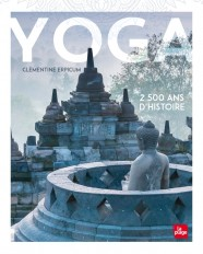 Yoga, 2500 ans d'histoire