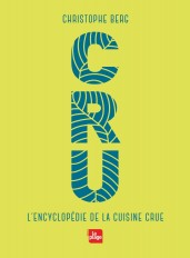 CRU - L'encyclopédie de la cuisine crue NED