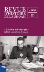 Revue d'histoire de la shoah n°200 - La Shoah dans les livres du souvenir
