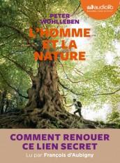 L'homme et la nature - Comment faire renaître ce lien secret ?