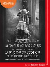 Miss Peregrine et les enfants particuliers 5 - La Conférence des oiseaux