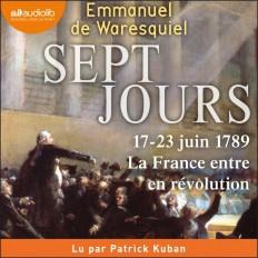 Sept Jours - 17-23 juin 1789 : la France entre en révolution