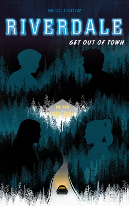 Riverdale - Get out of town (2e roman officiel dérivé de la série Netflix)
