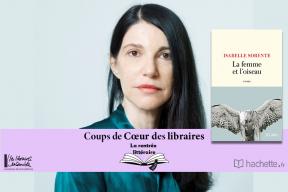 """""""La femme et l'oiseau"""" d' Isabelle Sorente : coup de cœur de Valérie Lebras, Librairie Ravy à Quimper"""