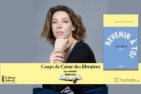 """""""Revenir à toi"""" de Léonor de Récondo : coup de cœur de Stéphane Tristant, Librairie Martin-Delbert à Agen"""