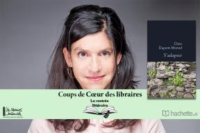 """""""S'adapter"""" de Clara Dupont-Monod : coup de cœur de Juliette Jacque, Librairie Bisey à Mulhouse"""