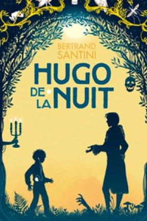 """""""Hugo de la nuit"""" de Bertrand Santini : la mort nous va si bien"""