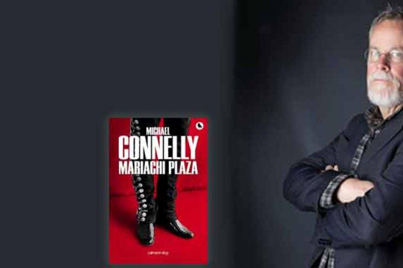 """""""Mariachi plaza"""" : le dernier roman cuisant de Michael Connelly"""