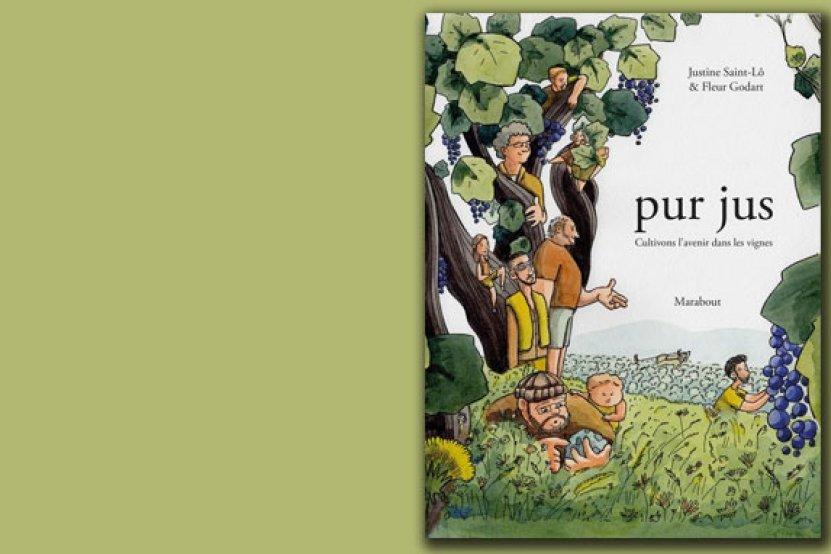 """""""Pur jus"""" : à la rencontre des vignerons en BD"""