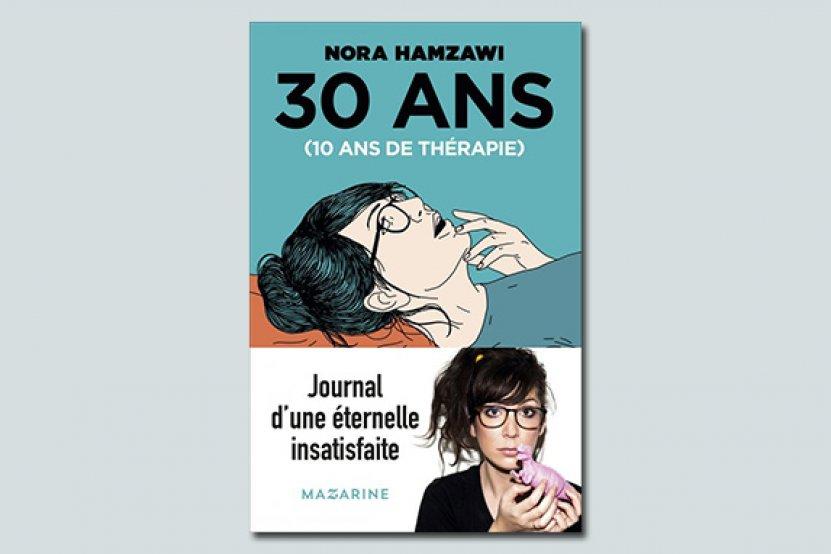 """""""30 ans 10 ans de thérapie"""" : le livre humoristique de Nora Hamzawi [extrait]"""