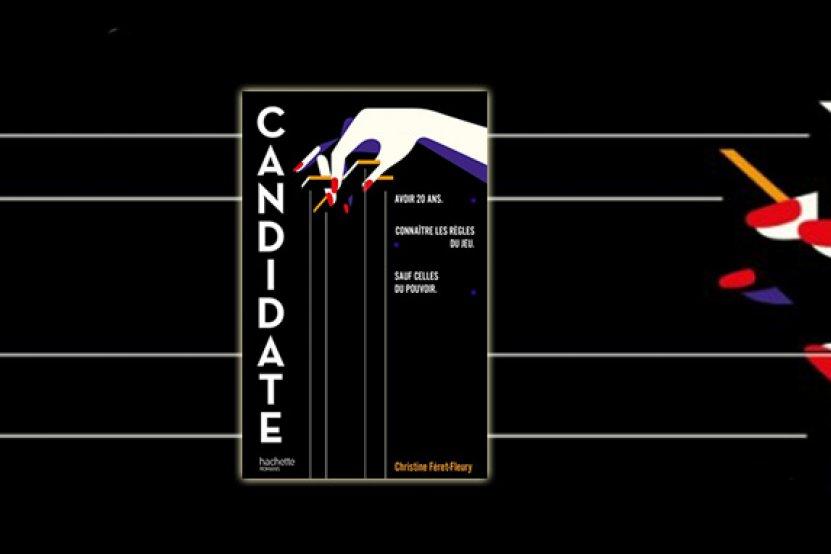 """""""Candidate"""" : la nouvelle fiction politique de Christine Féret-Fleury"""