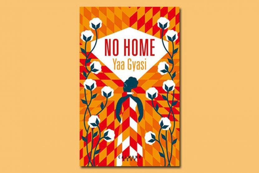"""""""No home"""" : le premier roman de Yaa Gyasi enfin en France !"""