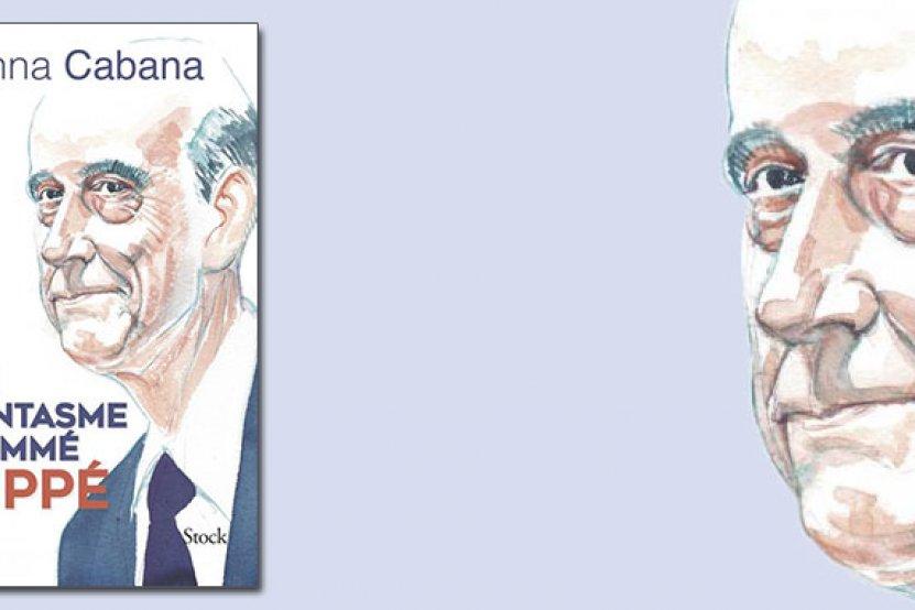 """""""Un fantasme nommé Juppé"""" : qu'apprend-t-on dans le livre révélation d'Anna Cabana ?"""