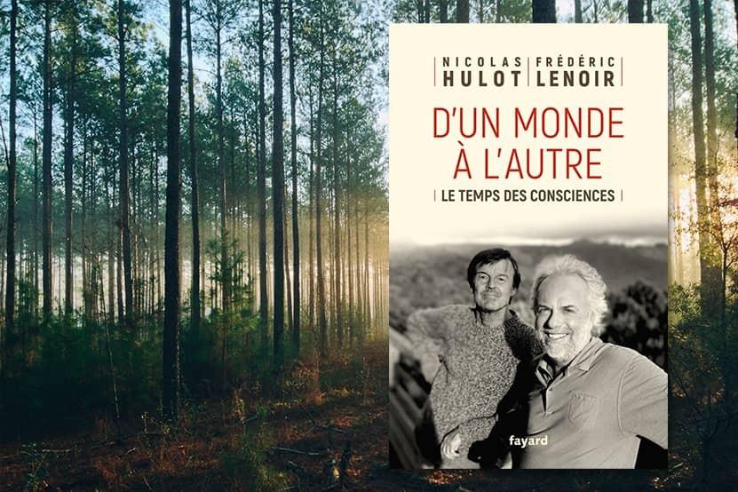 """""""D'un monde à l'autre"""" : quand Nicolas Hulot et Frédéric Lenoir réfléchissent à l'avenir de l'humanité"""