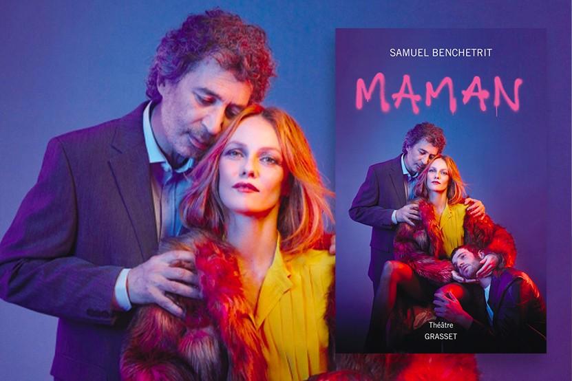 """""""Maman"""" : la pièce de Samuel Benchetrit avec Vanessa Paradis aux éditions Grasset"""