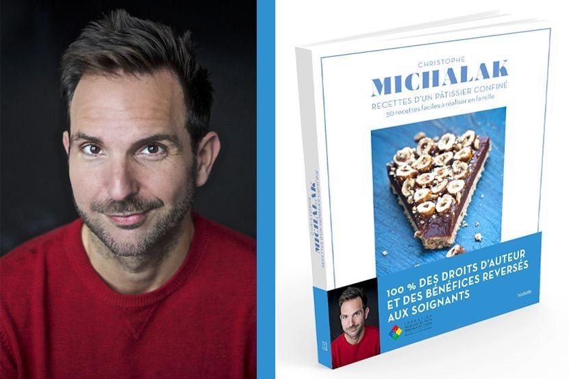 """Christophe Michalak partage ses """"Recettes d'un pâtissier confiné"""" aux éditions Hachette Pratique"""
