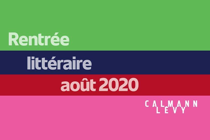La rentrée littéraire 2020 des éditions Calmann-Lévy