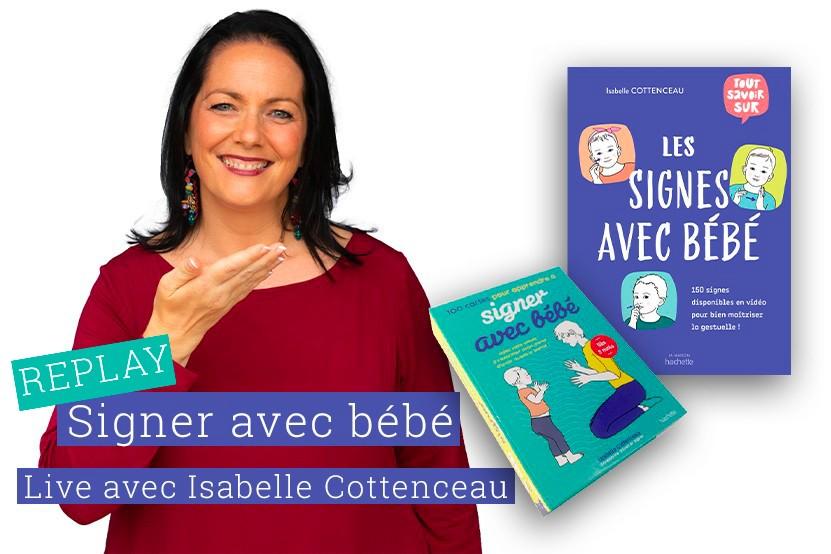 Replay : apprenez à signer avec bébé avec Isabelle Cottenceau