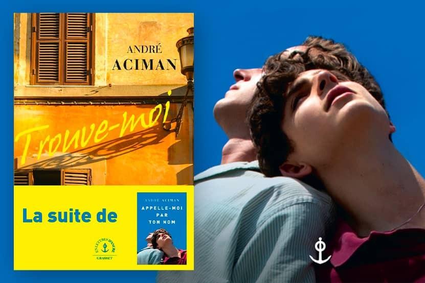 """""""Trouve-moi"""" : André Aciman publie la suite de son roman """"Appelle-moi par ton nom"""""""